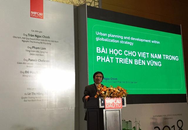 Ông Trần Ngọc Chính, Chủ tịch Hội Quy hoạch Phát triển Đô thị Việt Nam, nguyên Thứ trưởng Bộ Xây dựng đánh giá tình hình xây dựng hiện nay tại nhiều địa phương trong cả nước.