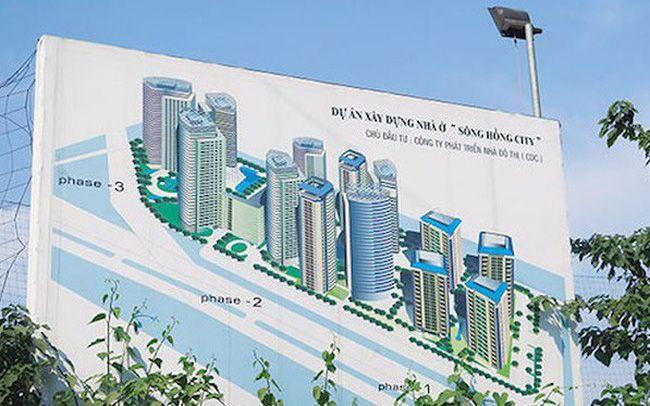 """Siêu dự án tỷ đô Sông Hồng City: Hơn 2 thập kỷ vẫn """"bất động"""", vì sao?"""
