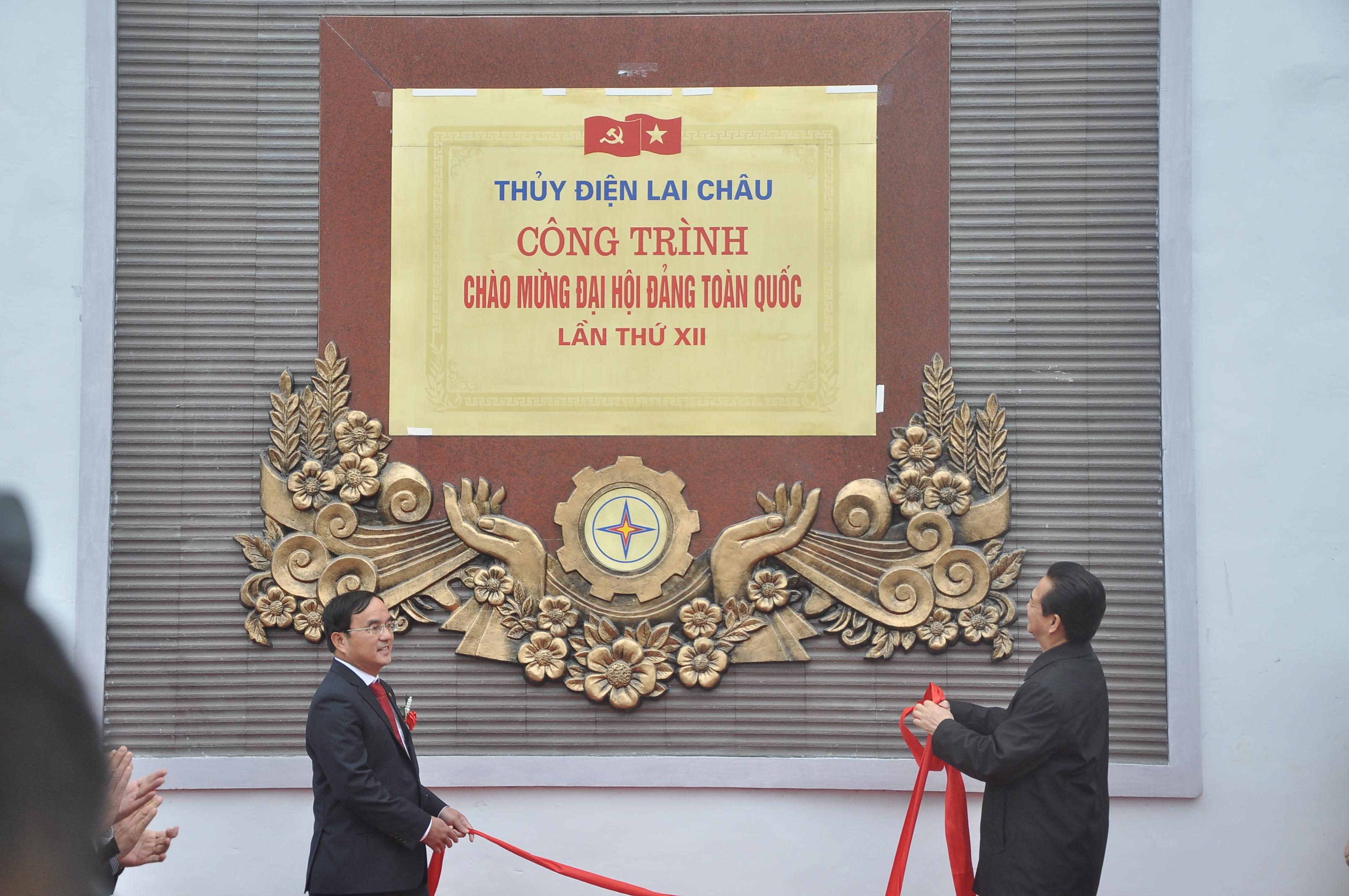 Công trình Nhà máy Thủy điện Lai Châu được gắn biển là công trình Chào mừng Đại hội Đảng toàn quốc lần thứ XII năm sắp tới.