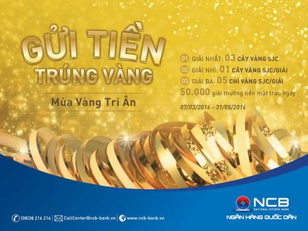 """""""Mùa vàng tri ân"""" – Gửi tiền trúng vàng cùng NCB"""
